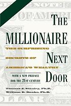 The millionaire next door : the surprising secrets of America's wealthy