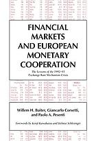 Financial markets and European monetary cooperation : the lessons of the 1992-93 exchange rate mechanism crisis