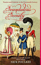 Scandalous society : passion and celebrity in the nineteenth century