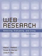 Web research : selecting, evaluating, and citing