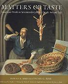 Matters of taste : food and drink in seventeenth-century Dutch art and life