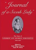 Journal of a secesh lady : the diary of Catherine Ann Devereux Edmondston, 1860-1866