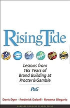 Rising tide : lessons from 165 years of brand building at Procter & Gamble