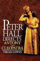 Peter Hall directs Antony and Cleopatra