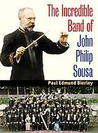 The incredible band of John Philip Sousa
