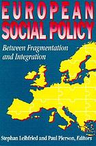 European social policy : betwen fragmentation and integration