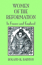 Women of the Reformation in France and England