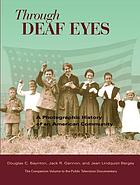 Through deaf eyes : a photographic history of an American community