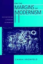 On the margins of modernism : decentering literary dynamics