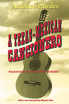 A Texas-Mexican cancionero : folksongs of the lower border