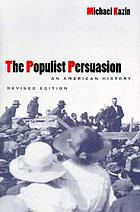 The populist persuasion : an American history