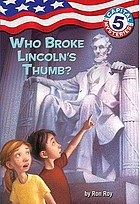 Who broke Lincoln's thumb?