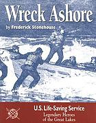 Wreck ashore : the United States Life-Saving Service on the Great Lakes