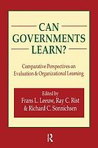 Can governments learn? : comparative perspectives on evaluation & organizational learning
