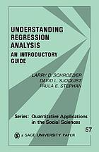 Understanding regression analysis : an introductory guide