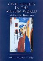 Civil society in the Muslim world : contemporary perspectives