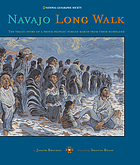 Navajo long walk : the tragic story of a proud people's forced march from their homeland