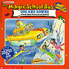 The magic school bus ups and downs : a book about floating and sinking