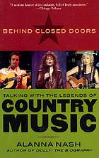 Behind closed doors : talking with the legends of country music