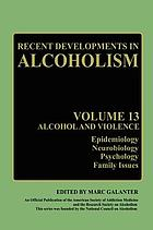 Alcohol and violence : epidemiology, neurobiology, psychology, family issues