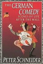 The German comedy : scenes of life after the wall