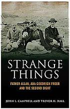 Strange things: the story of Fr. Allan McDonald, Ada Goodrich Freer, and the Society for Psychical Research's enquiry into Highland second sight