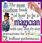 The most excellent book of how to be a magician