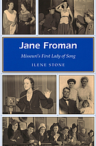 Jane Froman : Missouri's first lady of song