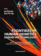 Frontiers in human genetics diseases and technologies