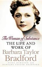 The woman of substance : the life and work of Barbara Taylor Bradford