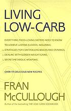 Living low-carb : the complete guide to long-term low-carb dieting