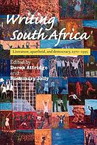 Writing South Africa : literature, apartheid, and democracy 1970-1995