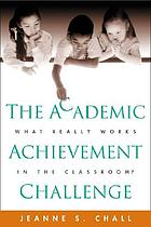The academic achievement challenge : what really works in the classroom?