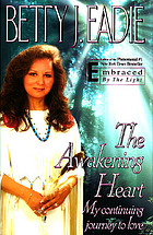 The awakening heart : my continuing journey to love