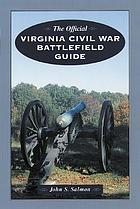 The official Virginia Civil War battlefield guide
