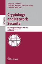 Cryptology and network security : 6th international conference, CANS 2007, Singapore, December 8-10, 2007 ; proceedings
