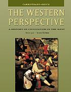 The Western perspective : a history of civilization in the West. Since 1300