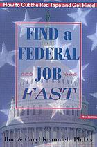 Find a federal job fast! : how to cut the red tape and get hired