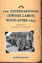 The international Jewish Labor Bund after 1945 toward a global history