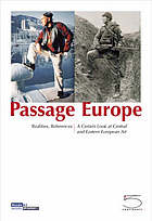 Passage Europe : [realities, references : a certain look at Central and Eastern European art