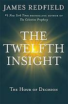 The twelfth insight : the hour of decision