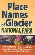 Place names of Glacier National Park : including Waterton Lakes National Park