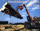 Knuckleboom loaders load logs : a trip to the sawmill