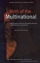 Birth of the multinational : 2000 years of ancient business history, from Ashur to Augustus
