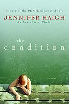 The condition : a novel