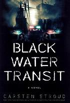 Black water transit : a novel