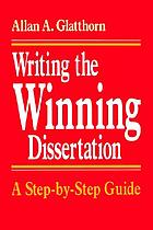 Writing the winning dissertation : a step-by-step guide