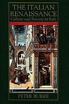 The Italian Renaissance : culture and society in Italy