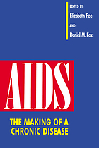 AIDS : the making of a chronic disease