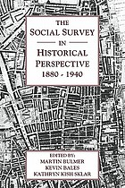 The Social survey in historical perspective, 1880-1940